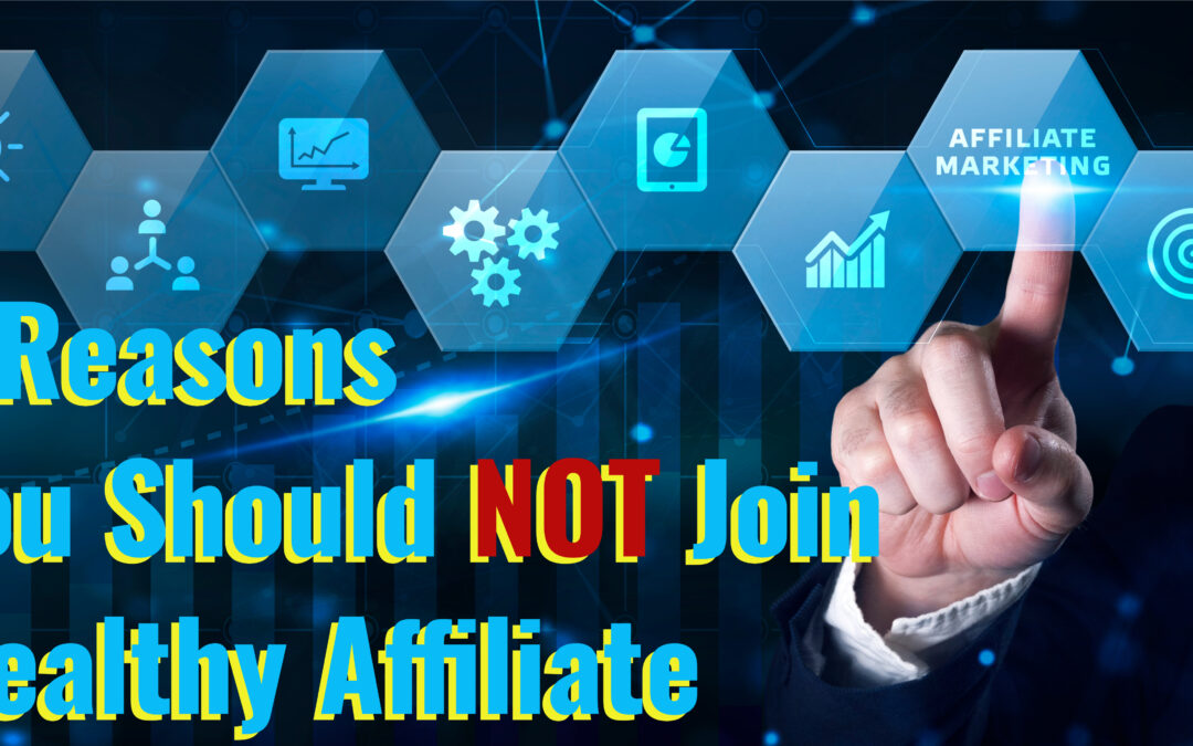 reasons you should not join wealthy affiliate